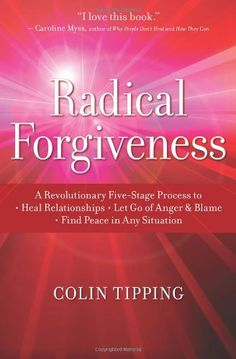 Radical Forgiveness: A Revolutionary Five-Stage Process to Heal Relationships, Let Go of Anger and Blame, Find Peace in Any Situation by Colin Tipping http://www.amazon.com/dp/1591797640/ref=cm_sw_r_pi_dp_aQQWtb1HWX2RVGYA