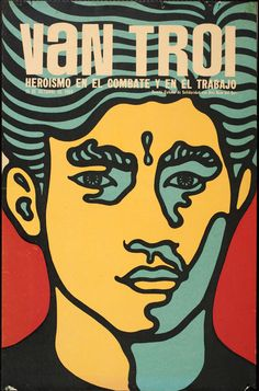 Van Troi poster by Cuban artist Rene Mederos