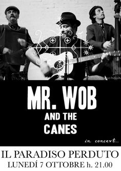 Mr. Wob and the Canes - 2 ottobre 2013