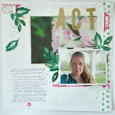 ACT 12x12 scrapbook using Felicity Jane -Note to self kit - Julia K