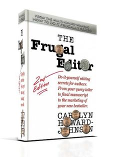 The Frugal Editor: Do-it-yourself editing secrets for authors: From your query letter to final manuscript to the marketing of your new bestseller (How To Do It Frugally series of books for writer) by Johnson Carolyn Howard, http://www.amazon.com/dp/B0011EK6VC/ref=cm_sw_r_pi_dp_pj-Jtb0KYSNYE