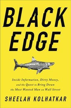 Black Edge: Inside Information, Dirty Money eBook hacked. Black Edge: Inside Information, Dirty Money, and the Quest to Bring Down the Most Wanted Man on Wall Street by Sheelah Kolhatkar (Author) The account of th. Reading Online, Books Online, Good Books, Books To Read, The Big Short, Insider Trading, True Crime Books, Spiegel Online, Wall Street