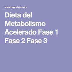 Dieta del Metabolismo Acelerado Fase 1 Fase 2 Fase 3