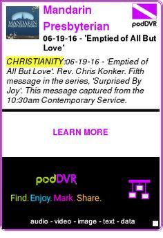 #CHRISTIANITY #PODCAST  Mandarin Presbyterian Church Podcast    06-19-16 - 'Emptied of All But Love'    LISTEN...  http://podDVR.COM/?c=bbbad9c7-a8fc-928c-794d-adc5d767a576