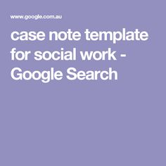 case note template for social work - Google Search