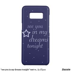 """""""see you in my dreams tonight"""" text with stars Case-Mate samsung galaxy s8 case"""