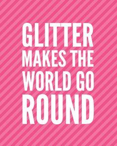 Glitter Makes The World Go Round Printable