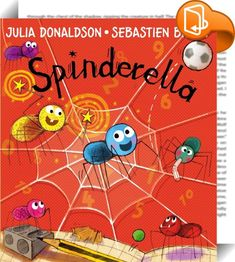 Spinderella    :  A fantastic new picture book all about a football-playing spider  written by Julia Donaldson  author of The Gruffalo  with glorious full colour illustrations from the talented Sebastian Braun and a sparkling  glittery foiled cover. Spinderella the spider has a passion for football! She tries to play a match with her brothers and sisters but she doesn t know how many spiders should be on each team. Even worse  she can t count the goals! Luckily for Spinderella  her Hai...
