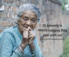 25 January 2015 is World Leprosy Day! Join with us at www.worldleprosyday.org.uk #worldleprosyday