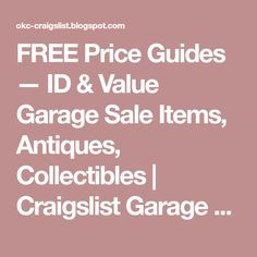 FREE Price Guides — ID & Value Garage Sale Items, Antiques, Collectibles | Craigslist Garage Sales - Oklahoma City