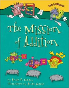 The Mission of Addition (Math Is Categorical): Brian P. Cleary, Brian Gable: 9780822566953: Amazon.com: Books