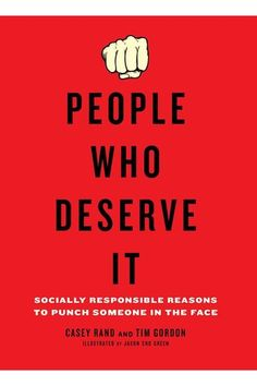 Socially responsible reasons to punch someone in the face. I want it!