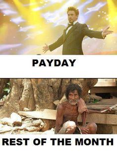 So much truth to this! Yep just got paid Wednesday and now its Saturday.... $10 if were lucky