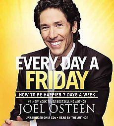Best Joel Osteen book ever! It changed my attitude and life. Every day a Friday
