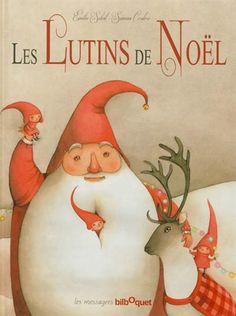 ÉMILIE SOLEIL - SIMONA CORDERO - Les Lutins de Noël - Noël - LIVRES - Renaud-Bray.com - Livres + cadeaux + jeux