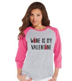 Ladies Valentine Shirt - Funny Wine Valentine Shirt - Womens Happy Valentines Day Shirt - Funny Anti Valentines Gift for Her - Pink Raglan