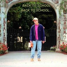 Lol back to school back to school lol love Billy Madison love Adam Sandler