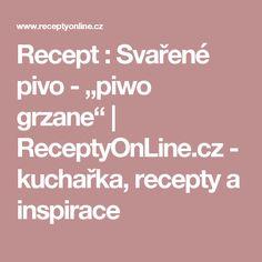 "Recept : Svařené pivo - ""piwo grzane"" | ReceptyOnLine.cz - kuchařka, recepty a inspirace"