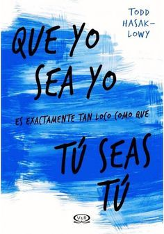 Buy Que yo sea yo es exactamente tan loco como que tú seas tú by Todd Hasak-Lowy and Read this Book on Kobo's Free Apps. Discover Kobo's Vast Collection of Ebooks and Audiobooks Today - Over 4 Million Titles! I Love Books, Good Books, Books To Read, My Books, Teen Books, Book Sites, Film Music Books, Conte, Book Cover Design