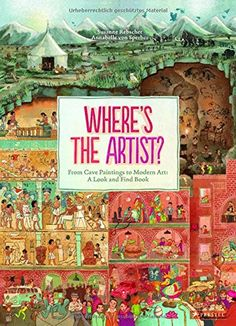 Where is the Artist?: From Cave Paintings To Modern Art: A Look And Find Book by Annabelle Von Sperber http://smile.amazon.com/dp/3791372335/ref=cm_sw_r_pi_dp_s3.bxb1XNN9RH