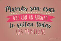 DÍA DE LA MADRE: Abrazo de mamá   Frases con diseño - DdDiseño