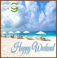 Acme Graphix wishes you all a very happy weekend. http://www.acmegraphix.com/