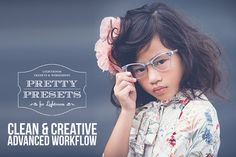 Clean and Creative Advanced Workflow - Lightroom 4 and Lightroom 5.  Build your own style!