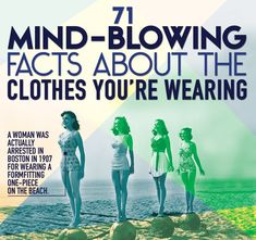 71 Mind-Blowing Facts About The Clothes You're Wearing — @BuzzFeed Style @BuzzFeed