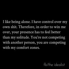 """""""I like being alone. Therefore, in order to win me over, your presence has to feel better than my solitude"""" ♡ Taurus Great Quotes, Quotes To Live By, Me Quotes, Inspirational Quotes, Queen Quotes, Woman Quotes, Motivational Quotes, Taurus Quotes, Taurus Facts"""
