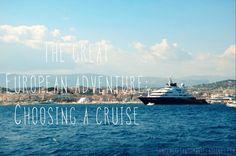 The Great European Adventure: Choosing a Cruise #europe #cruises #travel #vacationtips