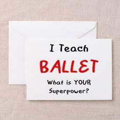 teach ballet Greeting Card on CafePress.com
