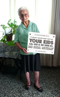 "Social Media Tips from Grandma ""No matter what they say, your kids will never be your friend on any social network."""