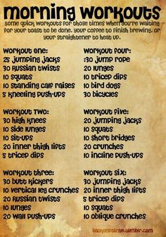 Morning workouts. I might try and up numbers on a few of these workouts.