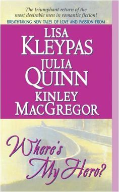 Where's My Hero? by Lisa Kleypas, http://www.amazon.ca/dp/B000FC14IU/ref=cm_sw_r_pi_dp_RlR8sb0JA9FDY