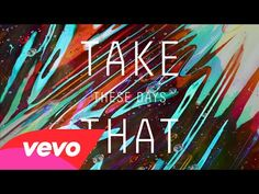 Listen: Take That premiere brand new single These Days and III trackli