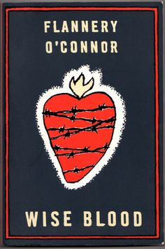 WISE BLOOD, 1952, by Flannery O'Connor. An eccentric novel of Southern eccentrics with a style and humor all its own. This is one of my all-time favorite novels.