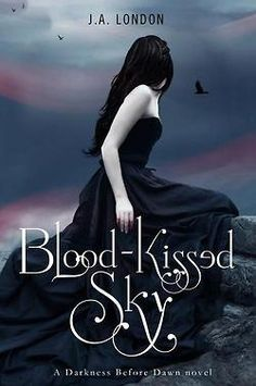 Cover Reveal: Blood-Kissed Sky (Darkness Before Dawn #2)  by J.A. London. Cover by Sammy Yuen. Coming 12/26/12