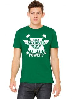 I am a Skydiver What is your Superpower? Tshirt