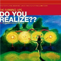 """""""Do You Realize??"""" is the song that epitomized the Flaming Lips' mission to put adults in touch with their inner children."""