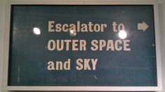 escalator to outer space and the sky