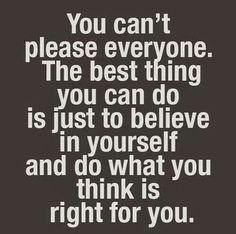 You can't please everyone #quotes