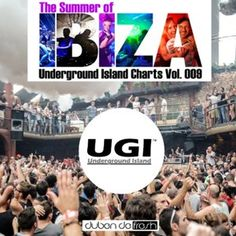 Underground Island Charts Vol. 009 (The Summer of Ibiza, Tech House Edition) May 2015