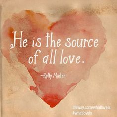 He is the source of all love. Faith In Love, Hope Love, All You Need Is Love, What Is Love, Wise Quotes, Inspirational Quotes, Wise Sayings, Small Group Bible Studies, Learn The Bible