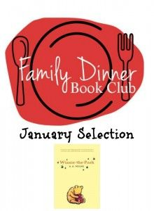 Family Dinner Book Club January selection of the month is Winnie-the-Pooh.  A super fun book club for families from growingbookbybook.com dinner book, family dinners, fun book, book clubs, famili dinner