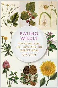 Eating wildly : foraging for life, love and the perfect meal. Huntington Memorial Library! 62 Chestnut St. Oneonta, NY 607-432-1980