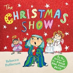 The Christmas Show: Amazon.co.uk: Rebecca Patterson: Books