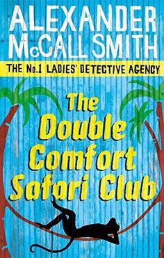 The Double Comfort Safari Club: 11 (No. 1 Ladies' Detective Agency), http://www.amazon.co.uk/dp/0349119996/ref=cm_sw_r_pi_awdl_x_MWibyb0W3BABC