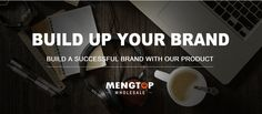 """MENGTOP Technology Co.,Ltd Launches """"Build Up Your Brand Programs"""" To Help Worldwide Clients Get Better Benefit From Cooperation"""