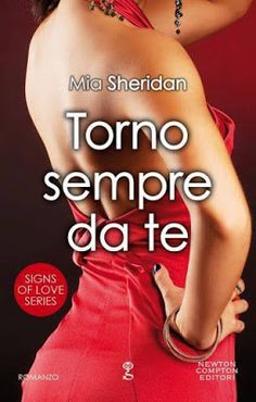 "NEW ADULT E DINTORNI: TORNO SEMPRE DA TE, SE NON TORNI STO MALE ""Serie Sign of Love"" di MIA SHERIDAN"