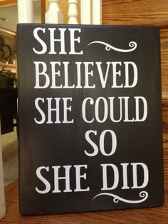 "Graduation Signs Discover Inspirational Signs For Girls Room ""She Believed She Could So She Did"" Wooden Signs For Girls Room Inspirational Quotes For Teens A simple saying can often inspire us. College Graduation Parties, Great Graduation Gifts, Grad Gifts, Grad Parties, High School Graduation Quotes, Graduation Ideas, Graduation Desserts, Graduation Caps, Inspirational Quotes For Teens"